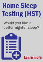 Click here to learn more about Home Sleep Tests (HST)